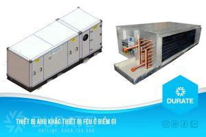 Hệ thống AHU khác Hệ thống FCU ở điểm gì