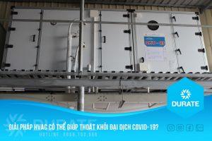 Giải pháp HVAC có giúp thoát khỏi đại dịch Covid19?